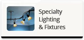 Specialty Lighting and Fixtures